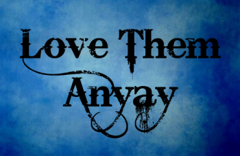love them anyway