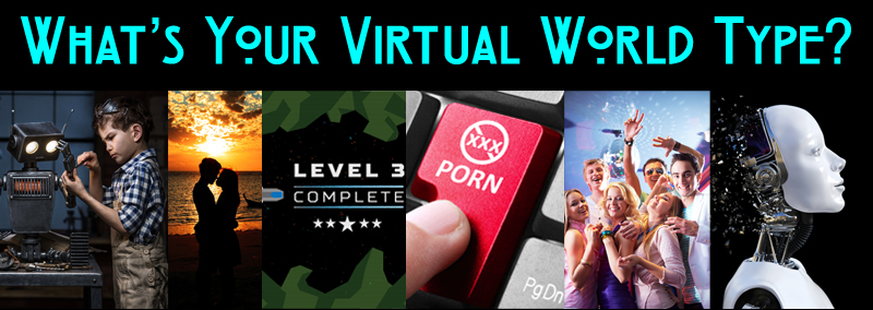 What Is Your Virtual World Type?